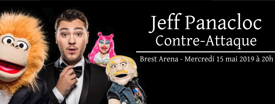 Spectacle JEFF PANACLOC CONTRE-ATTAQUE, le 15 mai 2019 à Brest Arena